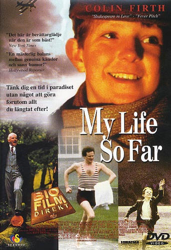 my life so far My life so far - official trailer 00:57 — an adventurous boy and his family (colin firth, rosemary harris) learn about life and love when his uncle's fiancee (irène jacob) comes to visit.