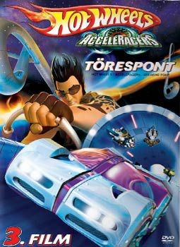 Hot Wheels - Acceleracers - Töréspont